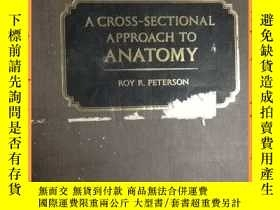 二手書博民逛書店英文書罕見a cross-sectional approach to anatomy 解剖學的橫截面方法Y16