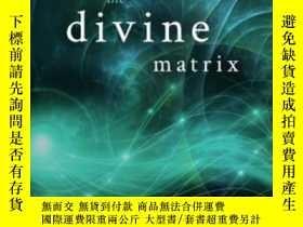 二手書博民逛書店The罕見Divine MatrixY364682 Gregg Braden Hay House 出版200