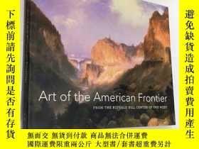 二手書博民逛書店Art罕見of the American Frontier 美國