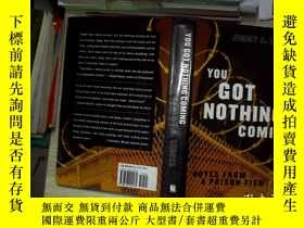 二手書博民逛書店YOU罕見GOT NOTHING COMING你什麼都沒有Y26