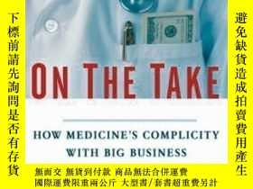 二手書博民逛書店On罕見The Take: How Medicine s Complicity With Big Business