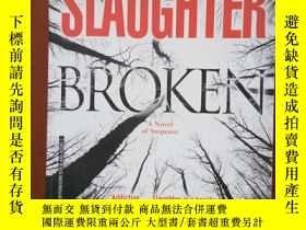 二手書博民逛書店Broken(Slaughter,罕見Karin) 英文原版Y4