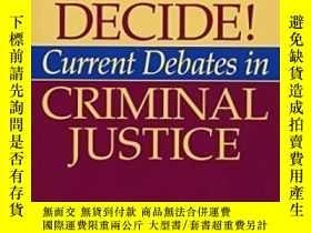 二手書博民逛書店You罕見Decide! Current Debates In Criminal Justice-你決定!當前刑事
