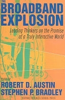 二手書《The Broadband Explosion: Leading Thinkers on the Promise of a Truly Interactive World》 R2Y ISBN:1591396700
