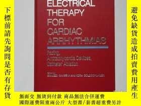 二手書博民逛書店舊書外文《ELECTRICAL罕見THERAPY FOR CARDIAC ARRHYTHMIAS》電療法治療心律失