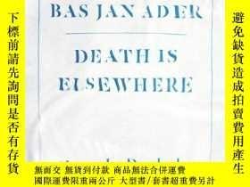 二手書博民逛書店Bas罕見Jan Ader: Death Is ElsewhereY360448 Alexander Dumb