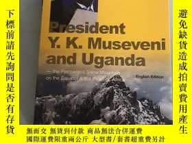 二手書博民逛書店President罕見Y.K. Museveni and Uga