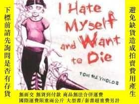 二手書博民逛書店I罕見Hate Myself And Want To DieY364682 Tom Reynolds Hype