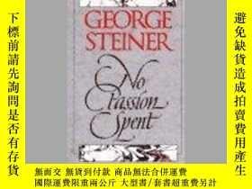 二手書博民逛書店No罕見Passion Spent : Essays 1978-1995Y256260 George Stei