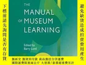 二手書博民逛書店The罕見Manual Of Museum Learning-博物館學習手冊Y436638 Barry Lor