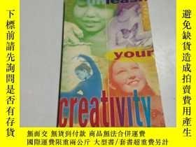 二手書博民逛書店unleash罕見your creativity:釋放你的創造力