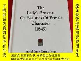 二手書博民逛書店The罕見Lady s Present: Or Beauties of Female Character (184