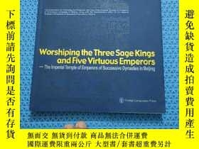 二手書博民逛書店WORSHIPING罕見THE THREE SAGE KINGS AND FIVE VIRTUOUS EMPERO