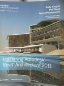 【書寶二手書T5/電腦_YEK】Mastering Autodesk Revit Architecture 2011_K