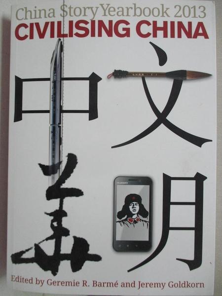 【書寶二手書T1/社會_C8A】Civilising China = 文明中華_由 Geremie R. Barm? 和 Jeremy Goldkorn 編輯