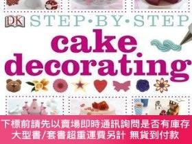 二手書博民逛書店Step-by-Step罕見Cake Decorating手把手教你做 糕裝飾,英文原版Y449990 Kar