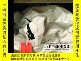 二手書博民逛書店Left罕見Behind: Life and Death Along the US BorderY360448