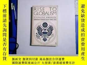 二手書博民逛書店RISE罕見TO GLOBALISM:American Fore