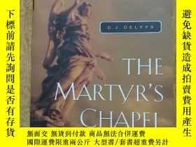 二手書博民逛書店THE罕見MARTYR S CHAPELY273401 出版19