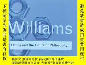 二手書博民逛書店Ethics罕見and the Limits of Philosophy Bernard Williams倫理學