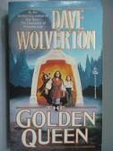 【書寶二手書T3/原文小說_NSG】The Golden Queen_Dave Wolverton