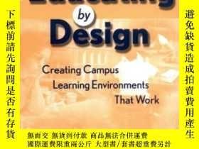 二手書博民逛書店Educating罕見By Design-設計教育Y436638 C. Carney Strange... J