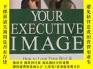 二手書博民逛書店Your罕見Executive Image Victoria A. Seitz,Y67893 Victoria