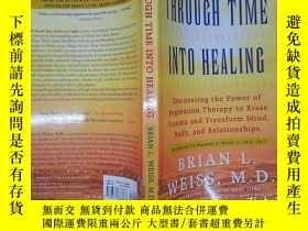 二手書博民逛書店Through罕見Time Into Healing:Time into HealingY6583 Brian