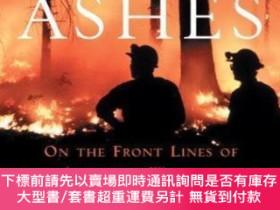 二手書博民逛書店【罕見】Fire and Ashes: On the Front s Battling WildfiresY2