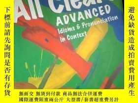 二手書博民逛書店All罕見Clear!Advanced Idioms and Pronunciation in Context