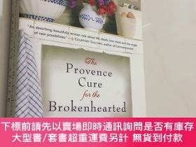 二手書博民逛書店The罕見Provence Cure for the Brokenhearted 普羅旺斯治愈心碎的方法Y43