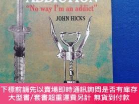二手書博民逛書店DRUG罕見ADDICTION( No way I m addict )Y153720 JOHN HICK