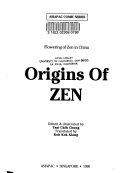 二手書博民逛書店 《Origins of Zen: Flowering of Zen in China》 R2Y ISBN:9971985551│China Books & Periodicals
