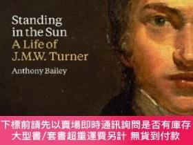 二手書博民逛書店Standing罕見In The Sun - A Life Of J.m.w. TurnerY255174 A