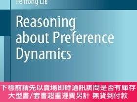 二手書博民逛書店Reasoning罕見About Preference DynamicsY255174 Liu, Fenron
