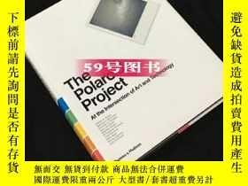二手書博民逛書店進口原版罕見The Polaroid Project: At the Intersection of ArtY