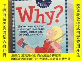 二手書博民逛書店WHY?罕見THE BEST EVER QUESTION AND ANSWER BOOK ABOUT NATURE