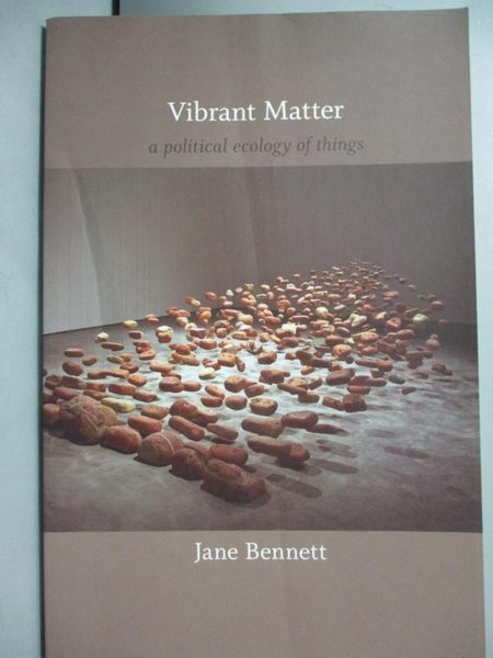 【書寶二手書T8/政治_PMW】Vibrant Matter: A Political Ecology of Thing