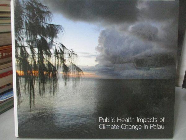 【書寶二手書T9/原文書_ZDO】Pubilc Health lmpacts of climate…