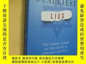 二手書博民逛書店英文原版罕見The Deadliest Lies: The Israel Lobby and the Myth o