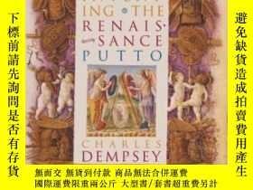 二手書博民逛書店Inventing罕見The Renaissance PuttoY364682 Charles Dempsey