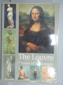 【書寶二手書T2/藝術_QCP】The Louvre 7 faces of a museum