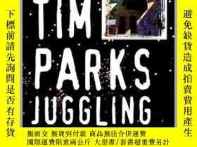 二手書博民逛書店Juggling罕見the StarsY410016 Tim Parks Skyhorse Publishin