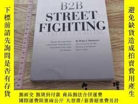 二手書博民逛書店B2B罕見Street Fighting: Three Counterpunches To Change The