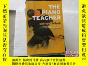 二手書博民逛書店THE罕見PIANO TEACHER【704】Y10970 El