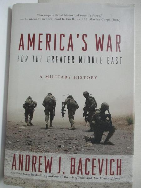 【書寶二手書T9/原文小說_KE4】America's War for the Greater Middle East: A Military History_Bacevich, Andrew J.