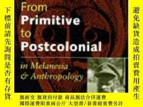二手書博民逛書店From罕見Primitive To Postcolonial In Melanesia And Anthropo
