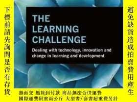 二手書博民逛書店The罕見Learning Challenge: Dealing With Technology Innovati