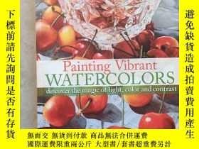 二手書博民逛書店Painting罕見vibrant watercolors Discover the magic of light