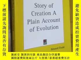 二手書博民逛書店Story罕見of Creation a Plain Account of Evolution (大16開)Y